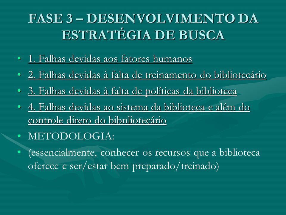 FASE 3 – DESENVOLVIMENTO DA ESTRATÉGIA DE BUSCA
