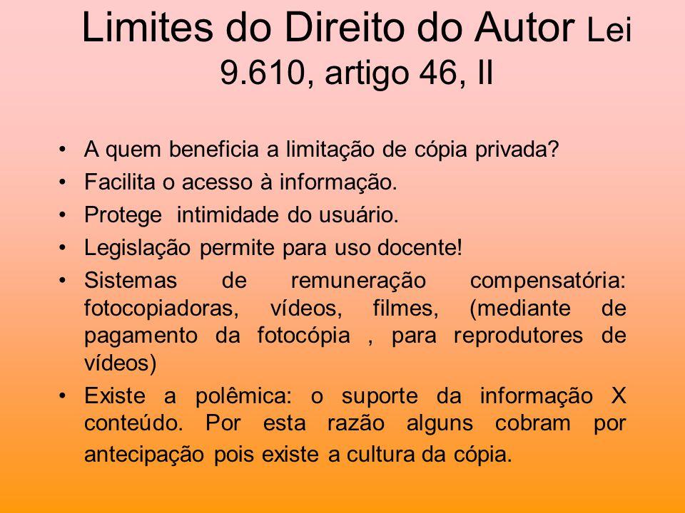 Limites do Direito do Autor Lei 9.610, artigo 46, II