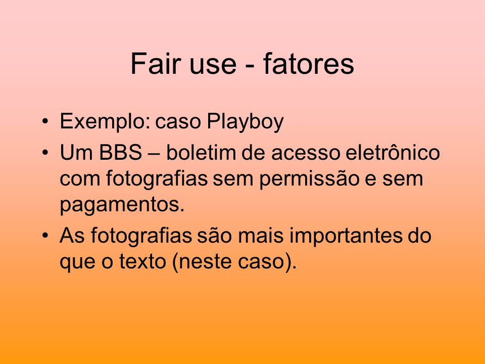 Fair use - fatores Exemplo: caso Playboy