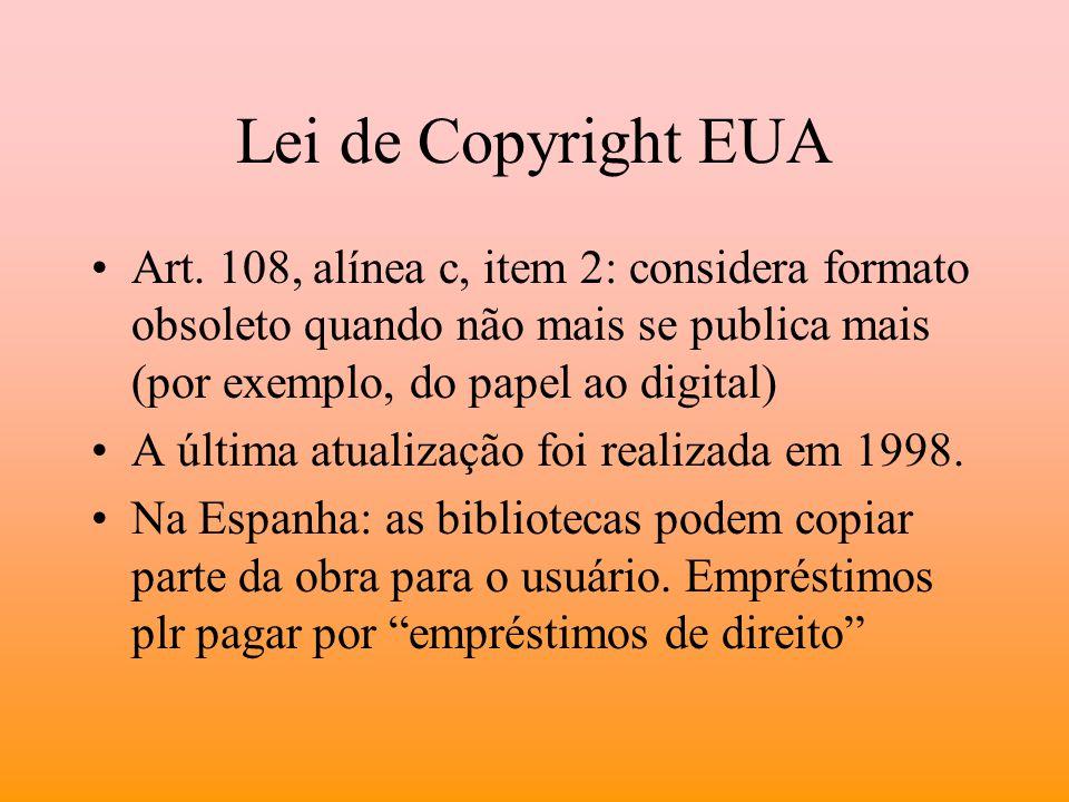 Lei de Copyright EUA Art. 108, alínea c, item 2: considera formato obsoleto quando não mais se publica mais (por exemplo, do papel ao digital)