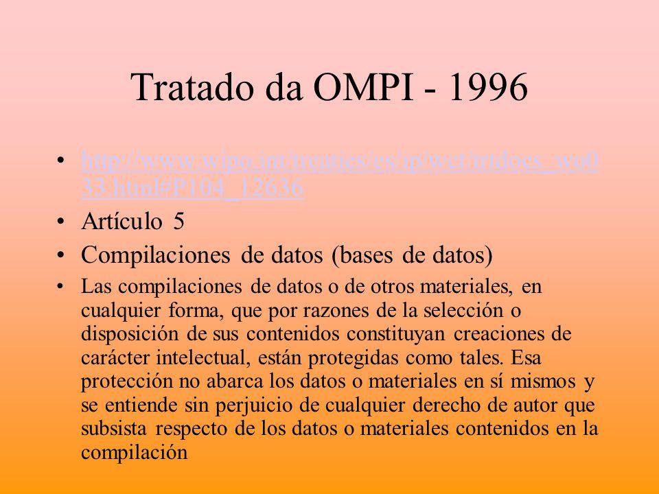 Tratado da OMPI - 1996 http://www.wipo.int/treaties/es/ip/wct/trtdocs_wo033.html#P104_12636. Artículo 5.
