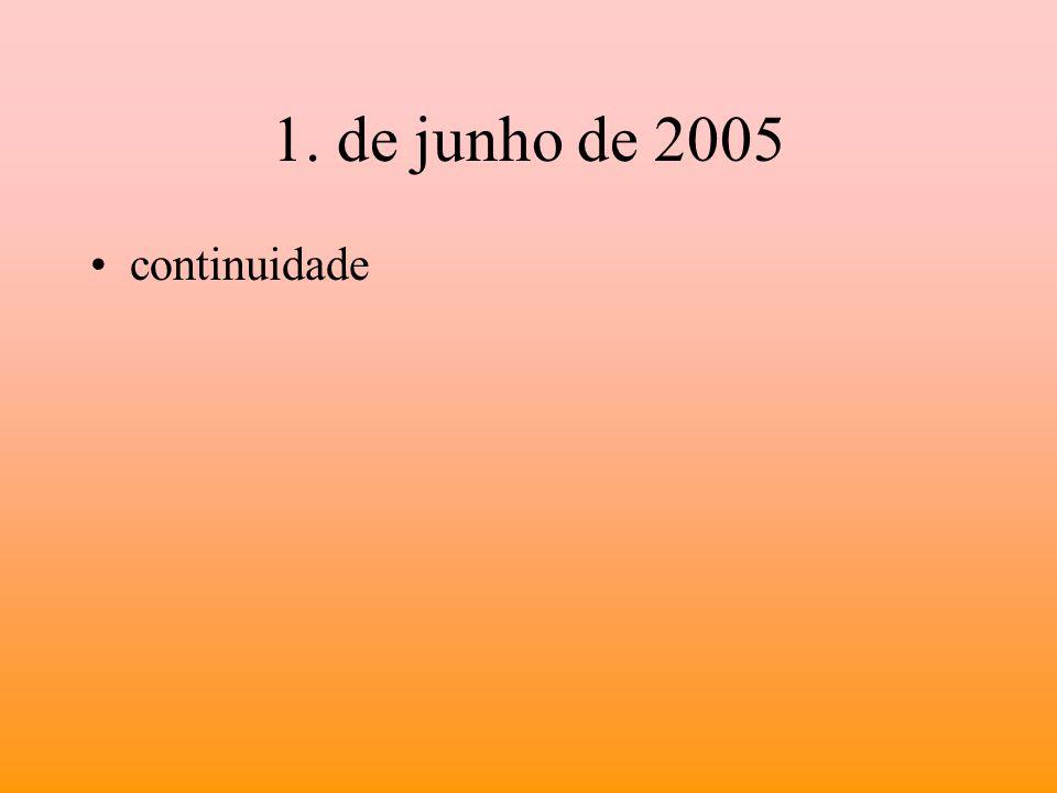 1. de junho de 2005 continuidade