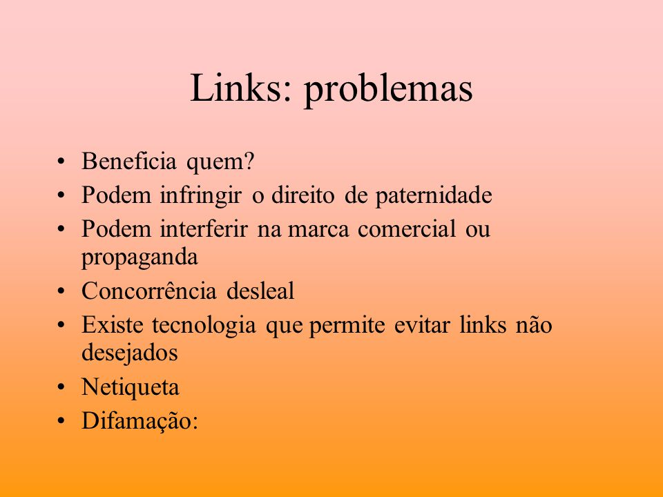 Links: problemas Beneficia quem