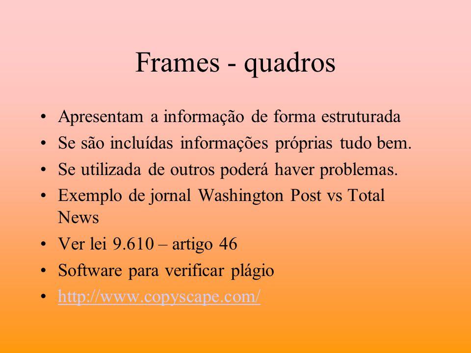 Frames - quadros Apresentam a informação de forma estruturada