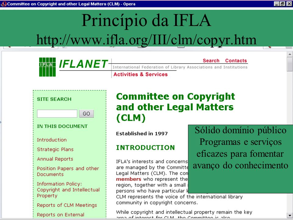 Princípio da IFLA http://www.ifla.org/III/clm/copyr.htm