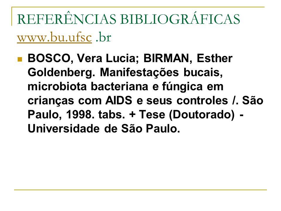 REFERÊNCIAS BIBLIOGRÁFICAS www.bu.ufsc .br