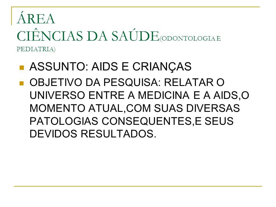ÁREA CIÊNCIAS DA SAÚDE(ODONTOLOGIA E PEDIATRIA)