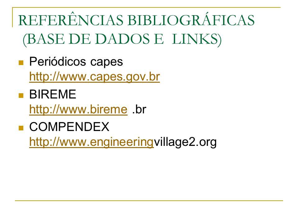 REFERÊNCIAS BIBLIOGRÁFICAS (BASE DE DADOS E LINKS)