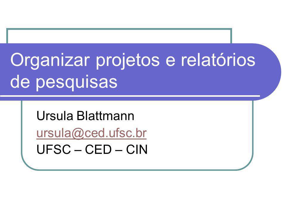 Organizar projetos e relatórios de pesquisas