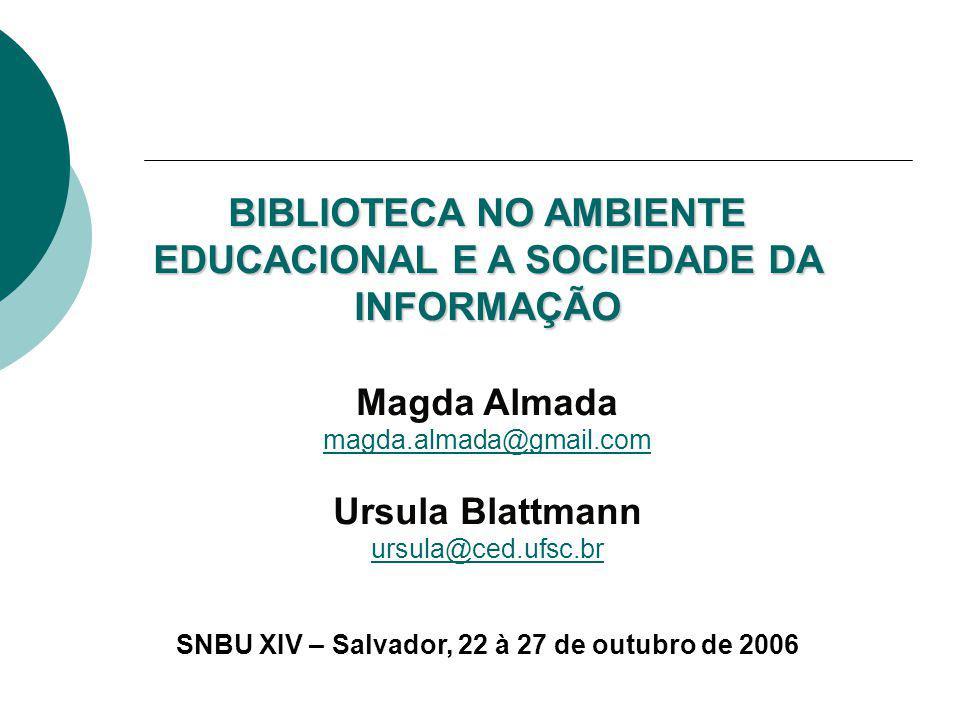 BIBLIOTECA NO AMBIENTE EDUCACIONAL E A SOCIEDADE DA INFORMAÇÃO