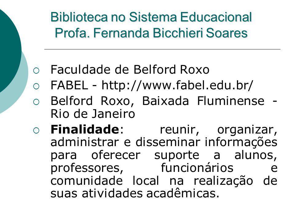 Biblioteca no Sistema Educacional Profa. Fernanda Bicchieri Soares