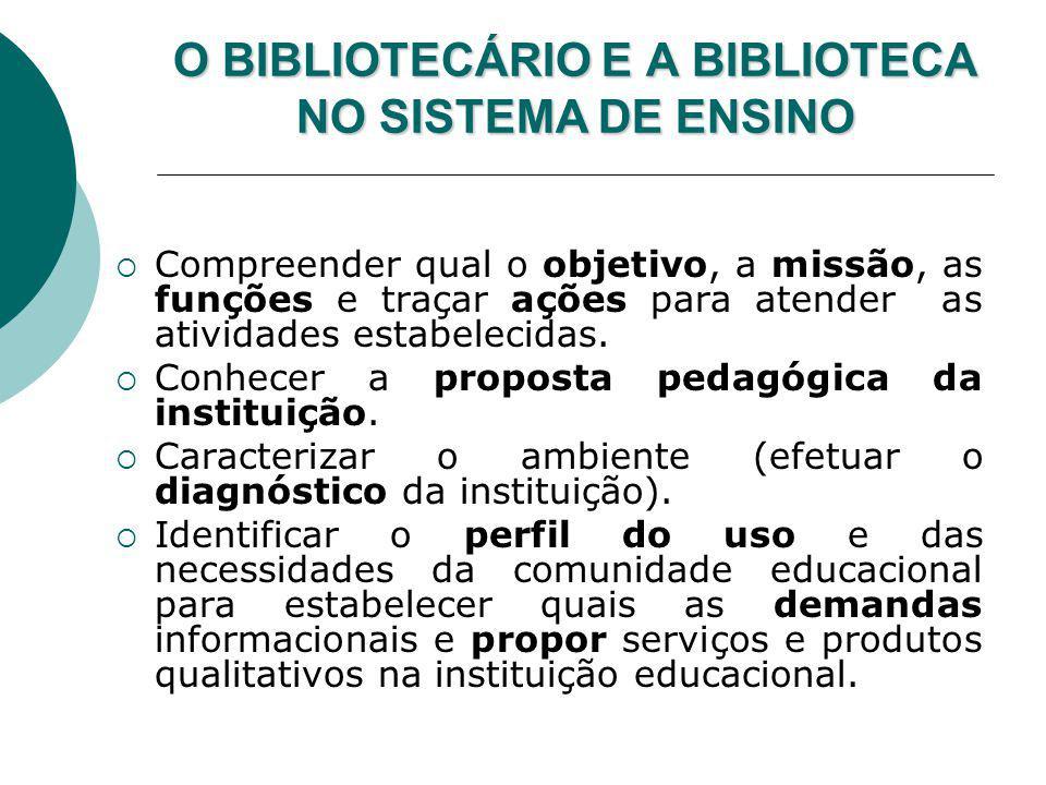 O BIBLIOTECÁRIO E A BIBLIOTECA NO SISTEMA DE ENSINO