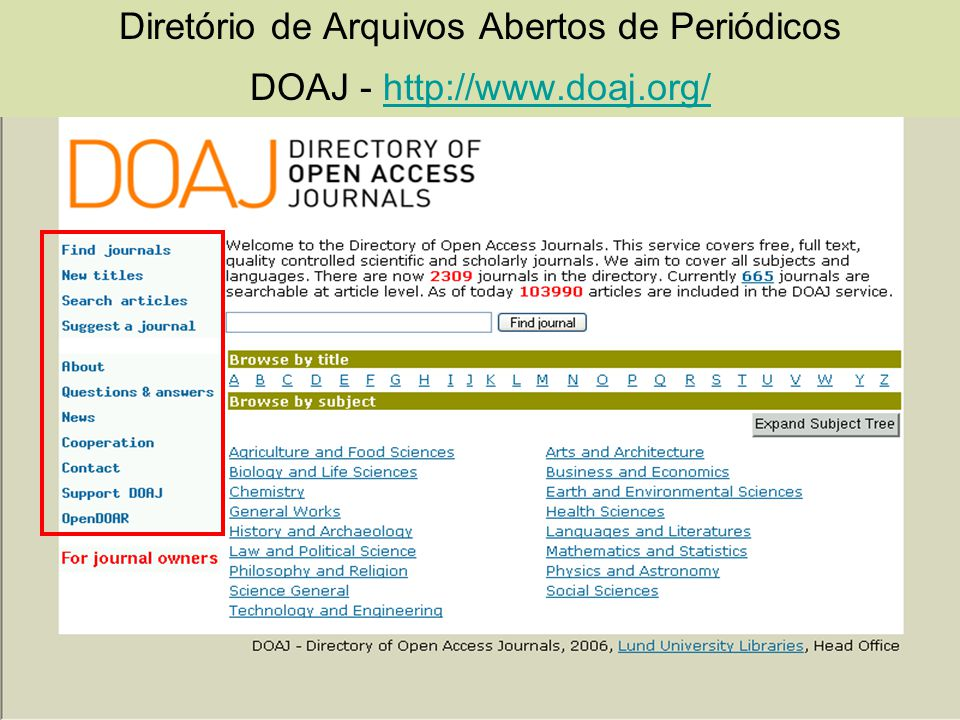 Diretório de Arquivos Abertos de Periódicos DOAJ - http://www. doaj