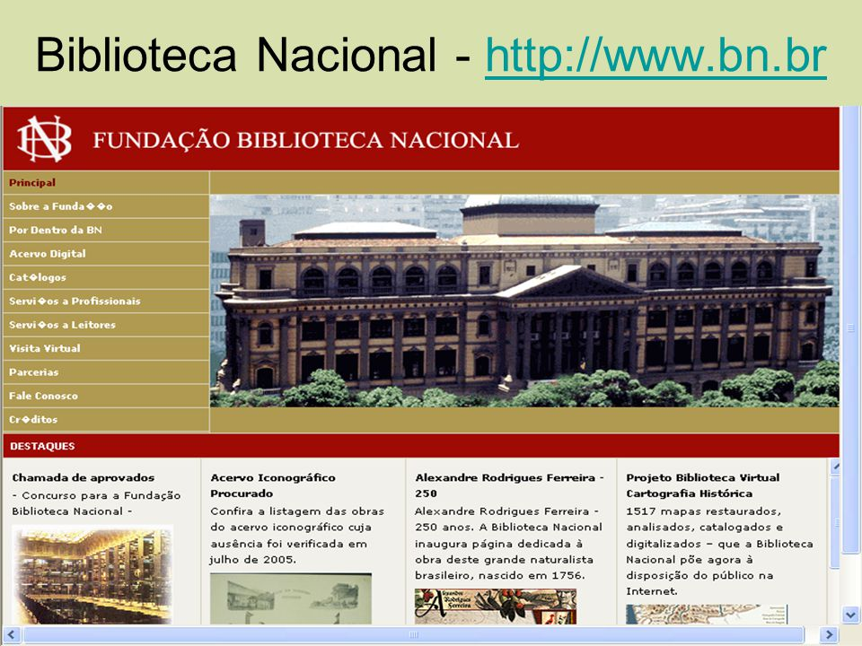 Biblioteca Nacional - http://www.bn.br