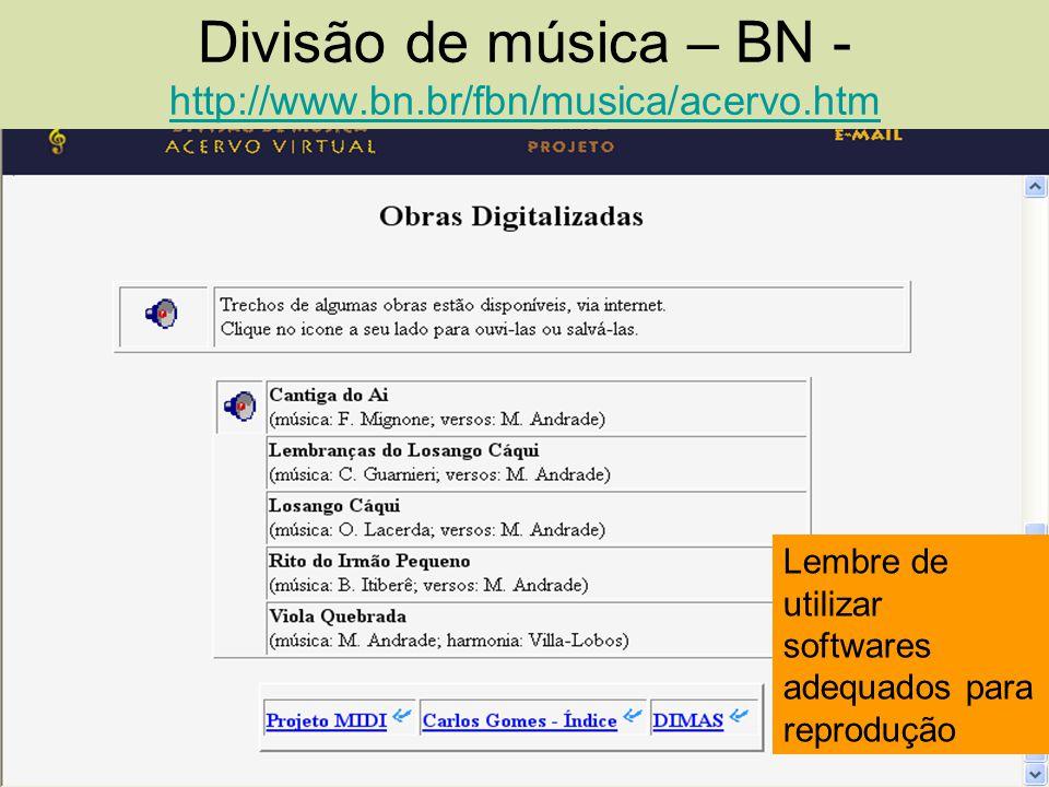 Divisão de música – BN - http://www.bn.br/fbn/musica/acervo.htm