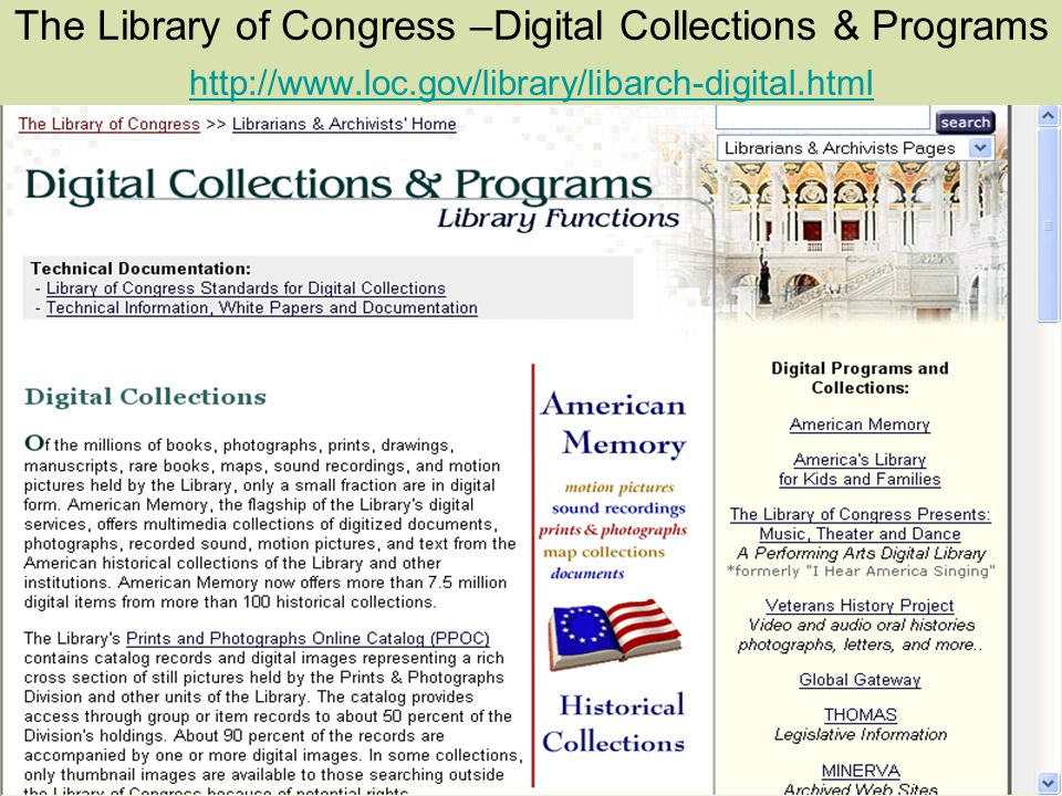 The Library of Congress –Digital Collections & Programs http://www.loc.gov/library/libarch-digital.html