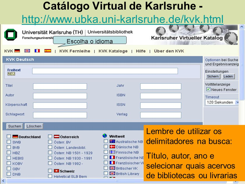 Catálogo Virtual de Karlsruhe - http://www.ubka.uni-karlsruhe.de/kvk.html