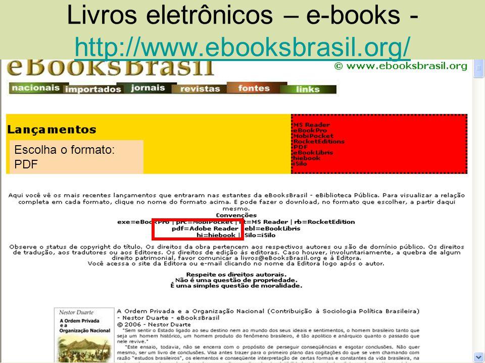 Livros eletrônicos – e-books - http://www.ebooksbrasil.org/