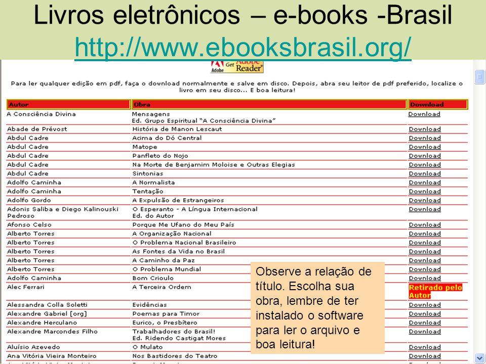 Livros eletrônicos – e-books -Brasil http://www.ebooksbrasil.org/
