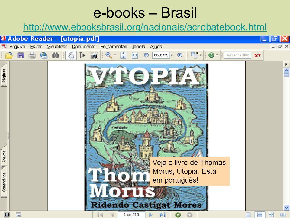 e-books – Brasil http://www. ebooksbrasil. org/nacionais/acrobatebook