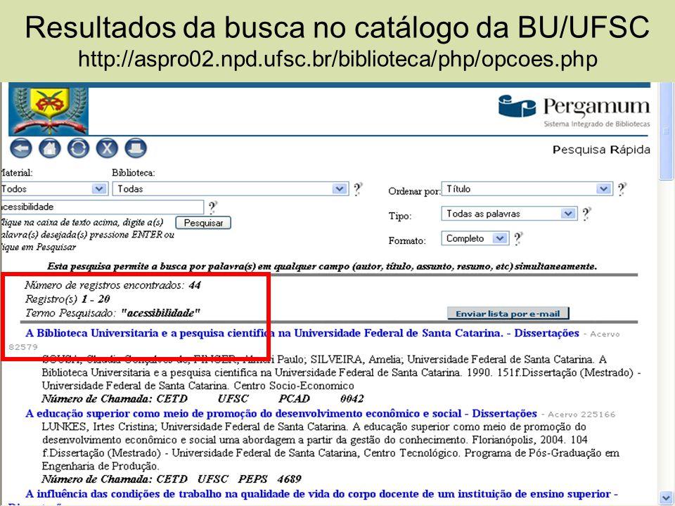 Resultados da busca no catálogo da BU/UFSC http://aspro02. npd. ufsc