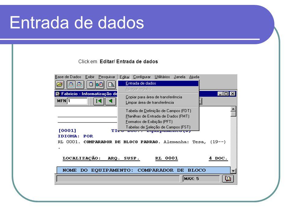 Entrada de dados Click em Editar/ Entrada de dados