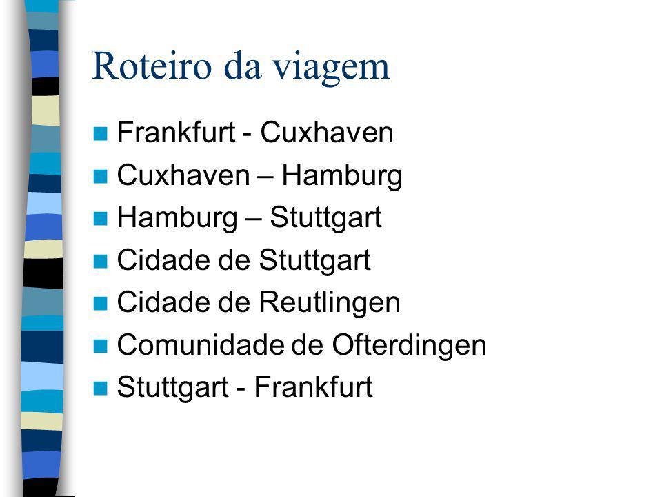 Roteiro da viagem Frankfurt - Cuxhaven Cuxhaven – Hamburg