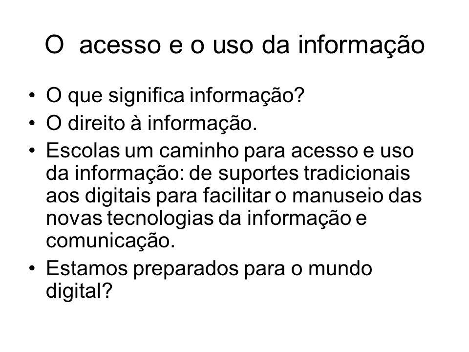 O acesso e o uso da informação