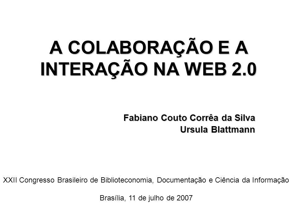 A COLABORAÇÃO E A INTERAÇÃO NA WEB 2.0