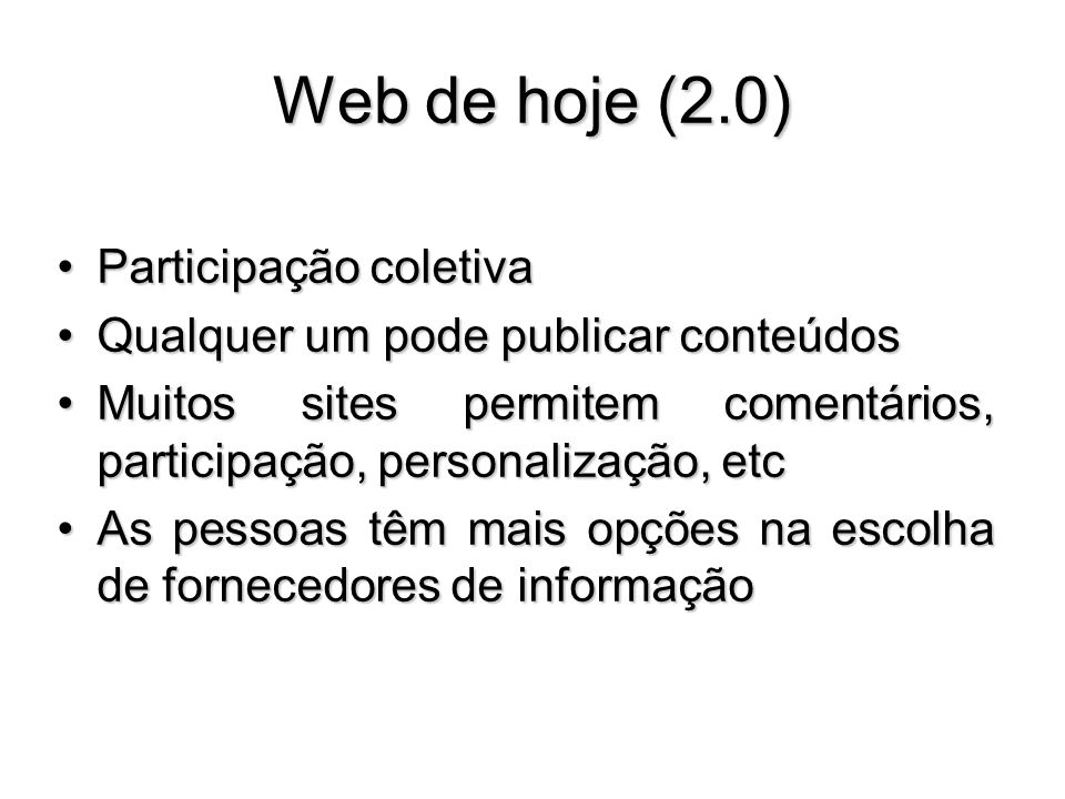 Web de hoje (2.0) Participação coletiva