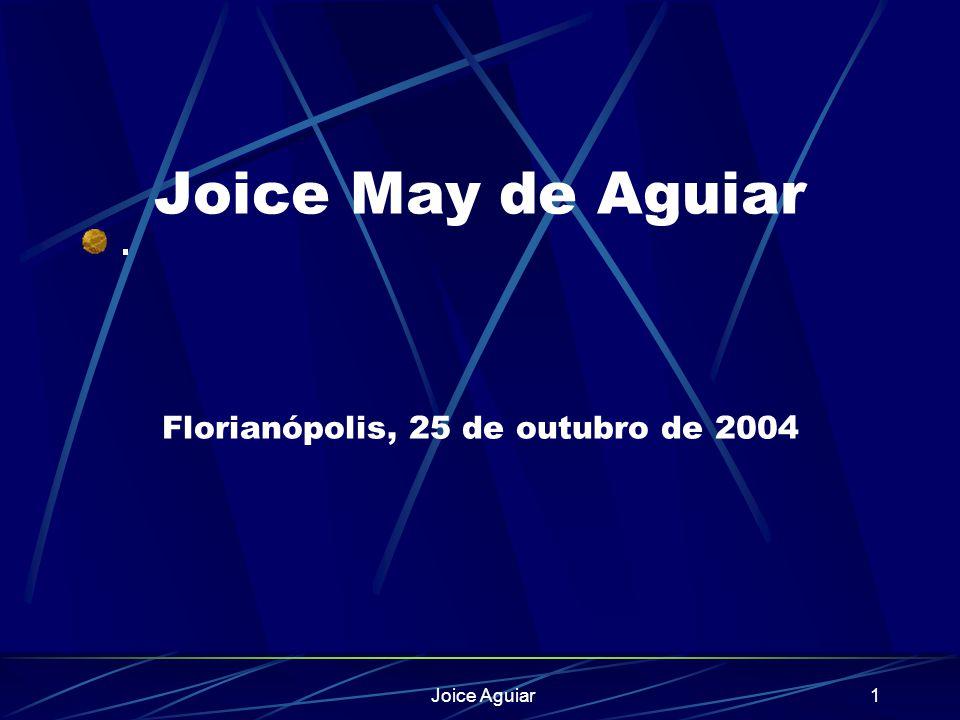 Joice May de Aguiar Florianópolis, 25 de outubro de 2004