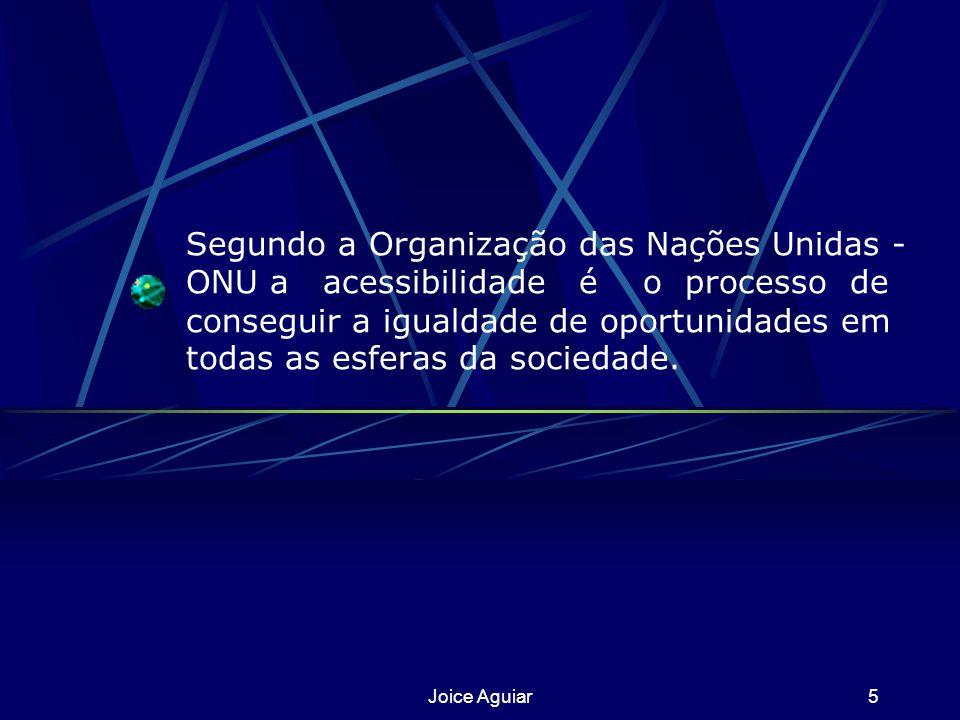 Segundo a Organização das Nações Unidas - ONU a acessibilidade é o processo de conseguir a igualdade de oportunidades em todas as esferas da sociedade.