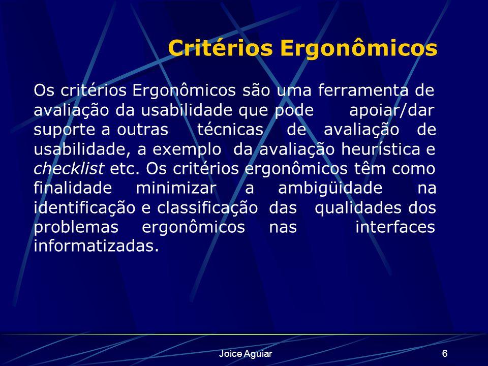 Critérios Ergonômicos Os critérios Ergonômicos são uma ferramenta de avaliação da usabilidade que pode apoiar/dar suporte a outras técnicas de avaliação de usabilidade, a exemplo da avaliação heurística e checklist etc. Os critérios ergonômicos têm como finalidade minimizar a ambigüidade na identificação e classificação das qualidades dos problemas ergonômicos nas interfaces informatizadas.