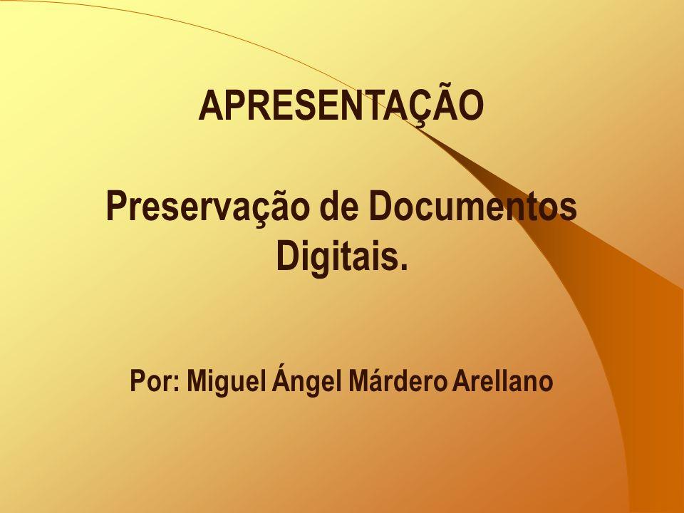 APRESENTAÇÃO Preservação de Documentos Digitais
