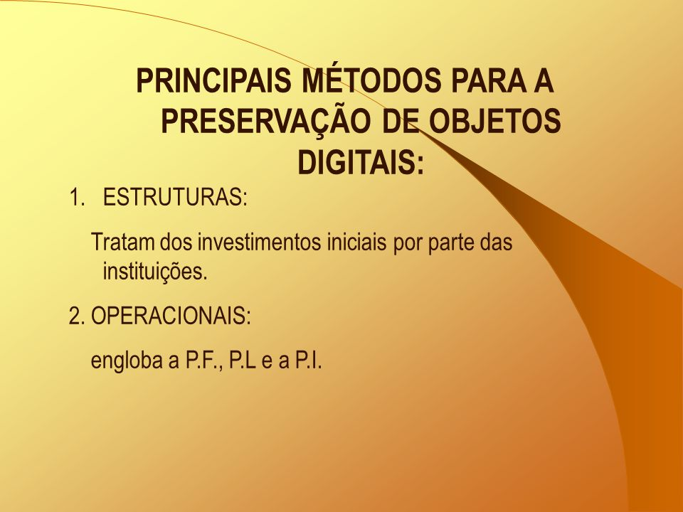 PRINCIPAIS MÉTODOS PARA A PRESERVAÇÃO DE OBJETOS DIGITAIS: