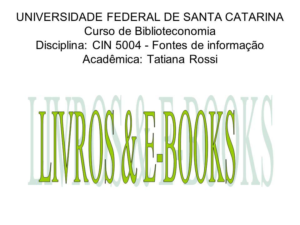 LIVROS & E-BOOKS UNIVERSIDADE FEDERAL DE SANTA CATARINA