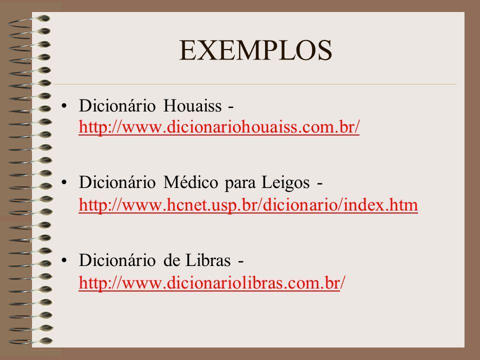 EXEMPLOS Dicionário Houaiss - http://www.dicionariohouaiss.com.br/