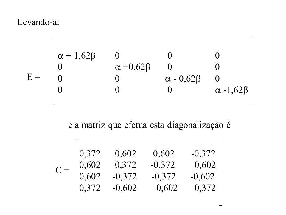 Levando-a:  + 1,62 0 0 0. 0  +0,62 0 0.