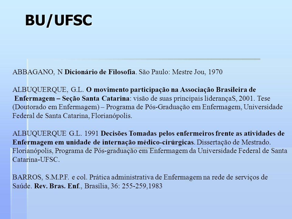 BU/UFSC ABBAGANO, N Dicionário de Filosofia. São Paulo: Mestre Jou, 1970. ALBUQUERQUE, G.L. O movimento participação na Associação Brasileira de.