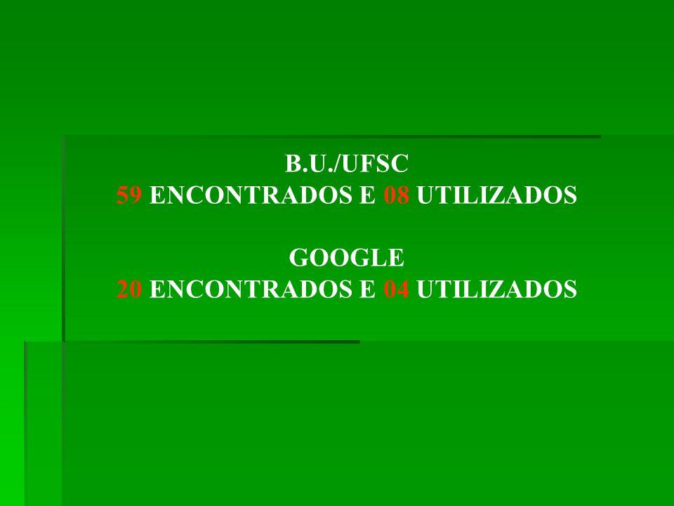 59 ENCONTRADOS E 08 UTILIZADOS 20 ENCONTRADOS E 04 UTILIZADOS