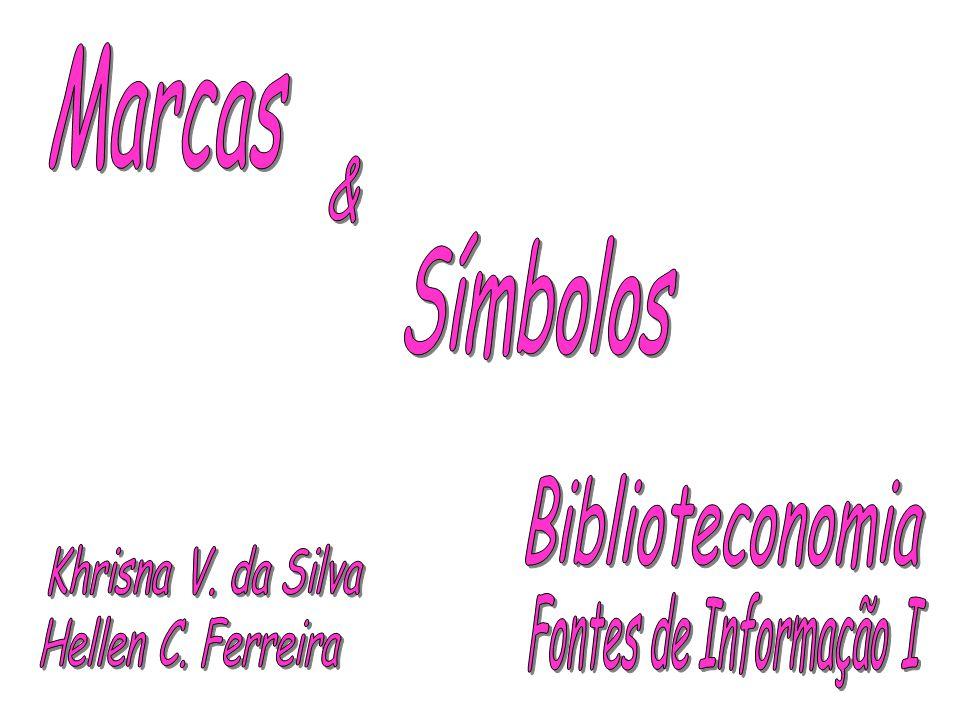 Marcas & Símbolos Khrisna V. da Silva Hellen C. Ferreira