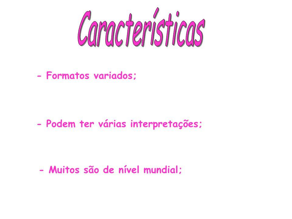 Características - Formatos variados;
