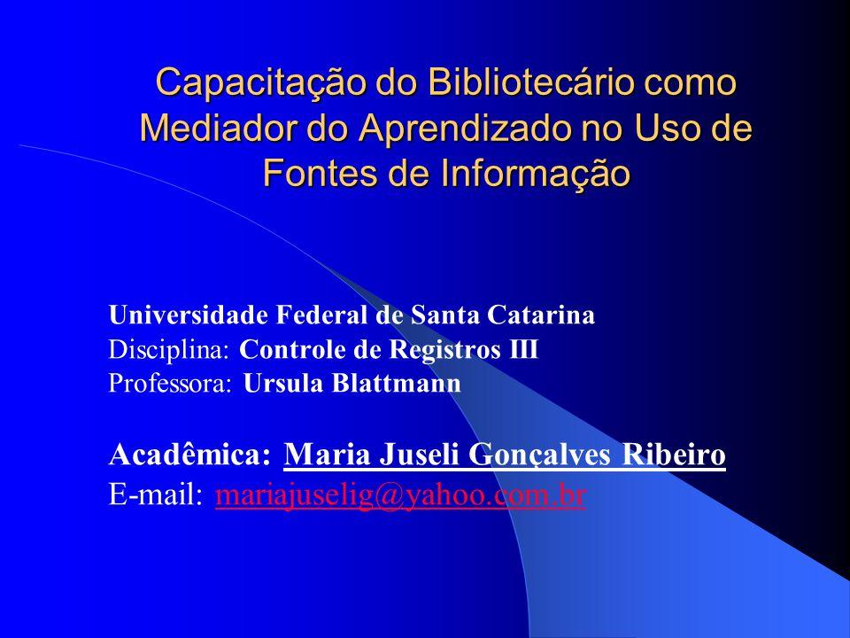 Capacitação do Bibliotecário como Mediador do Aprendizado no Uso de Fontes de Informação