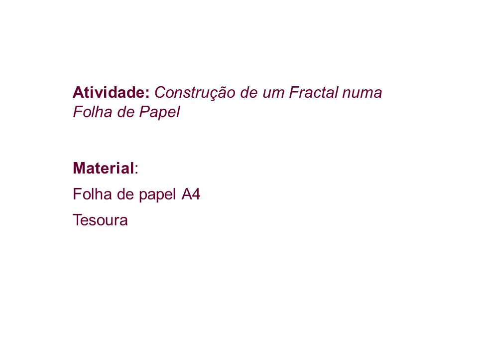 Atividade: Construção de um Fractal numa Folha de Papel