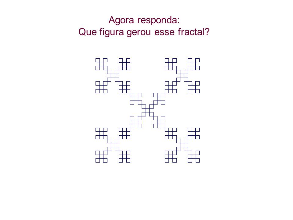 Que figura gerou esse fractal