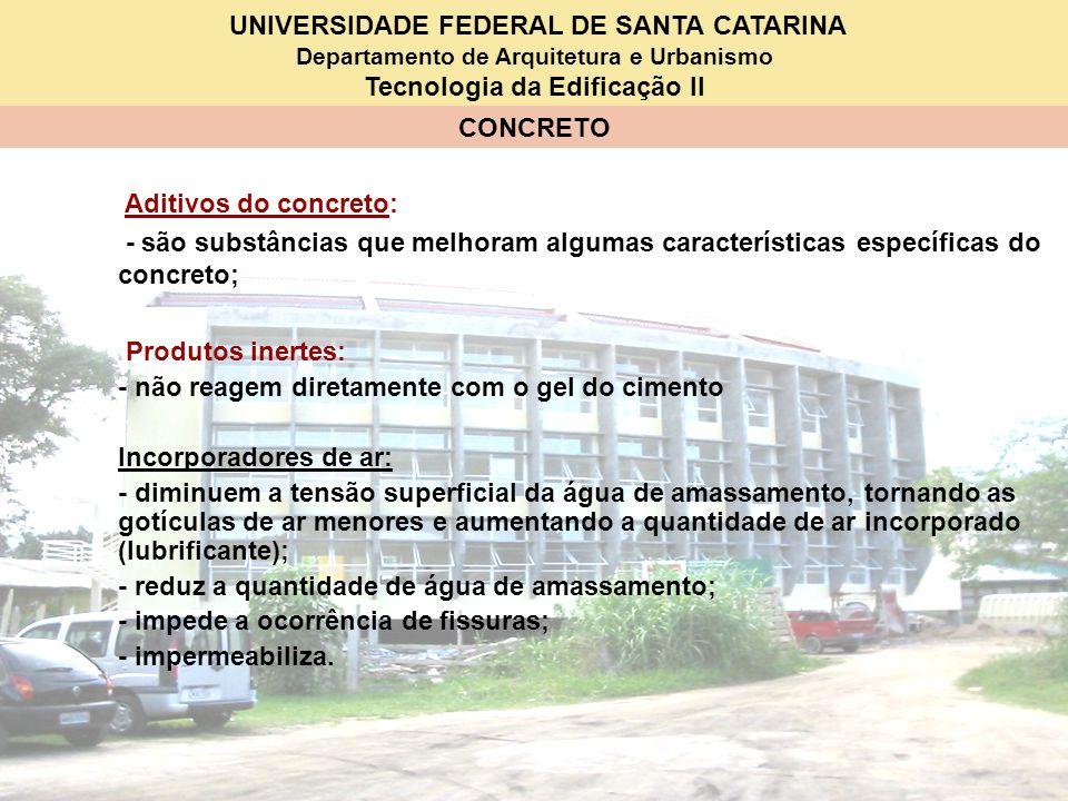 Aditivos do concreto: - são substâncias que melhoram algumas características específicas do concreto;