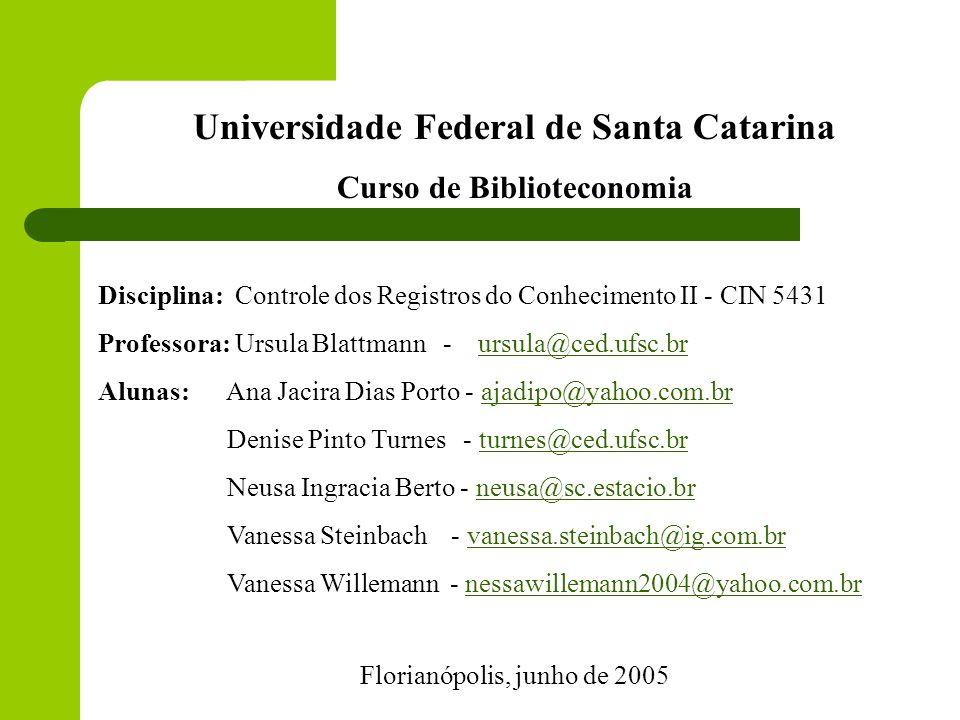 Universidade Federal de Santa Catarina Curso de Biblioteconomia