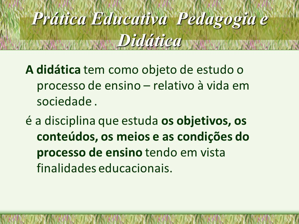 Prática Educativa Pedagogia e Didática