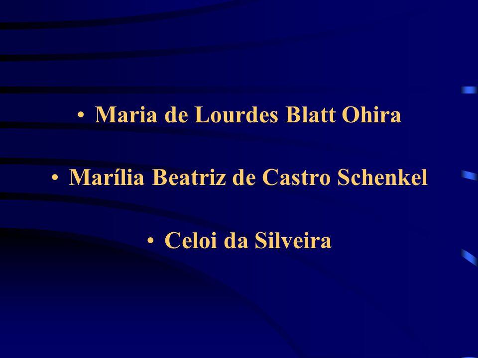 Maria de Lourdes Blatt Ohira Marília Beatriz de Castro Schenkel