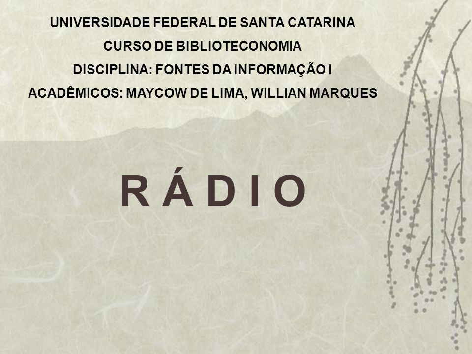 R Á D I O UNIVERSIDADE FEDERAL DE SANTA CATARINA